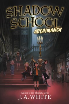book cover of shadow school archimancy by j.a. white