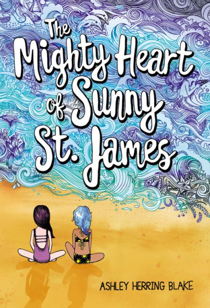 the mighty heart of sunny st james by ashley herring blake